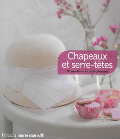 e52dd4118ac Livre   Chapeaux et serre-têtes écrit par Isabelle Leloup - Editions ...
