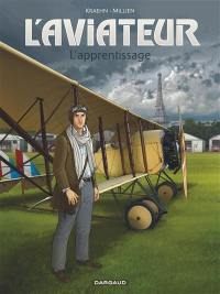 L'aviateur. Volume 2, L'apprentissage