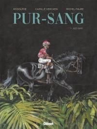 Pur-sang. Volume 1, Red Bird