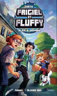 Earth Frigiel et Fluffy. Volume 1, Alice a disparu