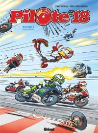 Pilote 18. Volume 1, Warm'oupsss