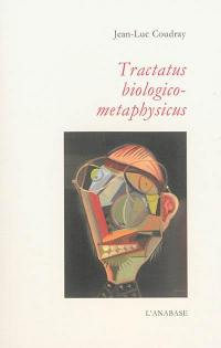 Tractatus biologico-metaphysicus