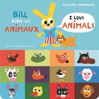 Bill aime les animaux = I love animals