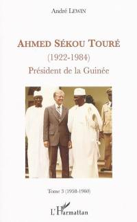 Ahmed Sékou Touré (1922-1984). Volume 3, 1958-1960