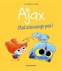 Ajax. Volume 2, Chat s'arrange pas !