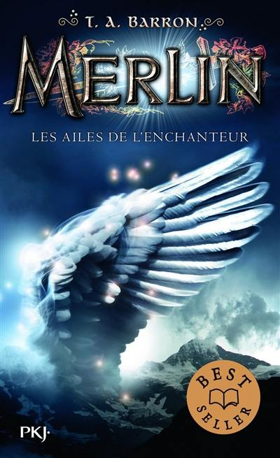 Merlin. Volume 5, Les ailes de l'enchanteur