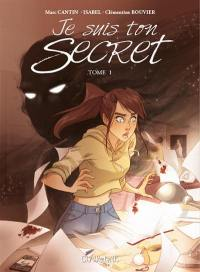 Je suis ton secret. Volume 1,