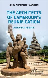 The architects of Cameroon's reunification