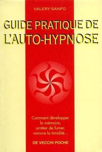 Guide pratique de l'auto-hypnose