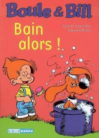Boule & Bill. Volume 11, Bain alors !