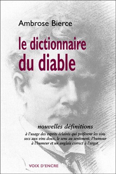 Livre Le Dictionnaire Du Diable Ecrit Par Ambrose Bierce Voix D Encre