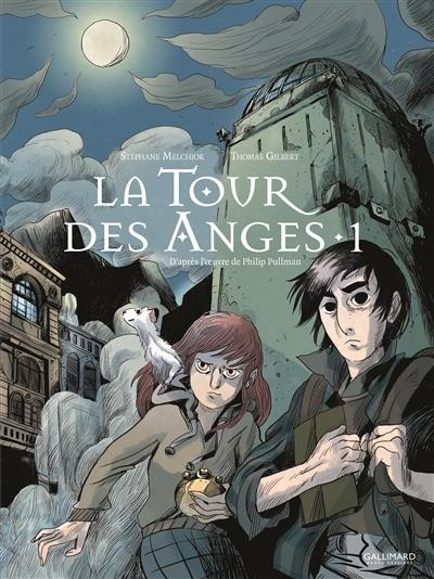 La tour des anges. Volume 1,