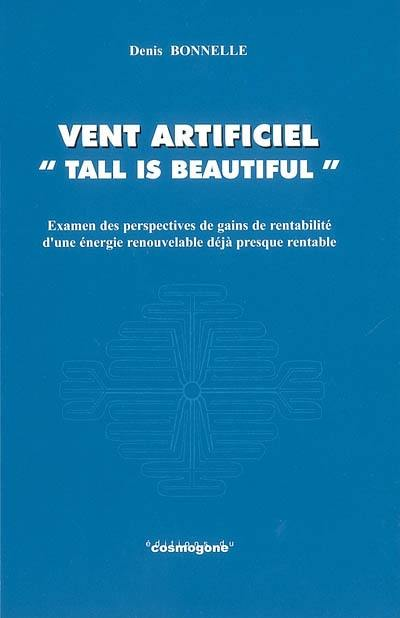Vent artificiel, tall is beautiful