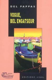 Vogue, bel engatseur
