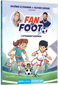 Fan de foot, L'attaquant-surprise