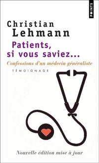 Patients, si vous saviez...