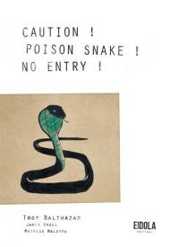 Caution ! Poison snake ! No entry !