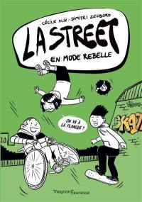 La street. Volume 2, En mode rebelle