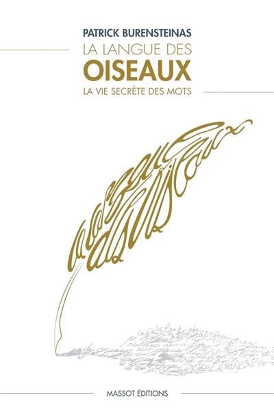 Livre La Langue Des Oiseaux Ecrit Par Patrick Burensteinas