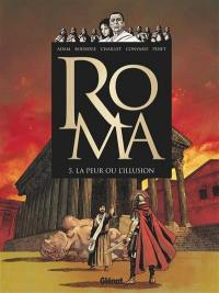 Roma. Volume 5, La peur ou l'illusion