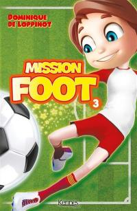 Mission foot. Volume 3,
