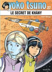 Yoko Tsuno. Volume 27, Le secret de Khâny