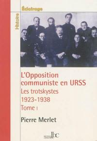 L'opposition communiste en URSS. Volume 1, 1923-1927
