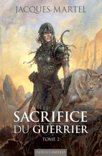 Sacrifice du guerrier. Volume 2,