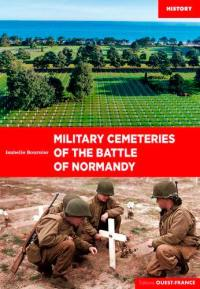 The military cemeteries of the Battle of Normandy