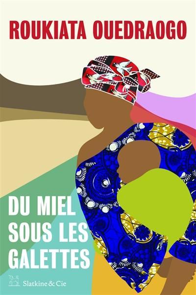 Livre : Du miel sous les galettes écrit par Roukiata Ouedraogo - Slatkine &  Cie