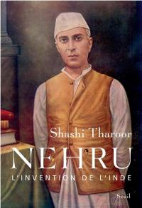 Nehru, l'invention de l'Inde