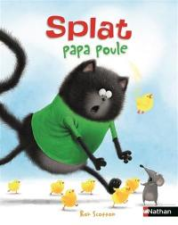 Splat le chat. Volume 22, Splat papa poule