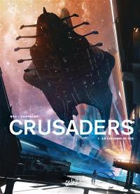 Crusaders. Volume 1, La colonne de fer
