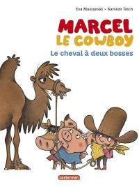Marcel le cow-boy. Volume 7, Le cheval à deux bosses