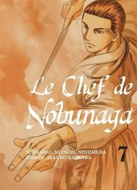 Le chef de Nobunaga. Volume 7,