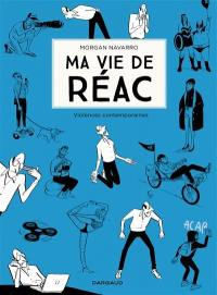 Ma vie de réac. Volume 2, Violences contemporaines