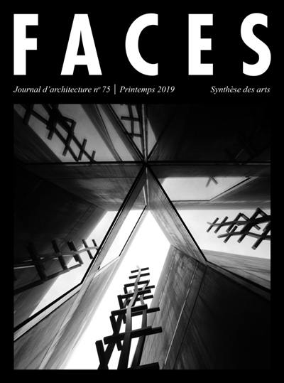 Faces : journal d'architectures. n° 75, Synthèse des arts