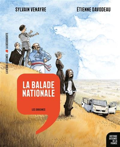 Histoire dessinée de la France. Volume 1, La balade nationale : les origines