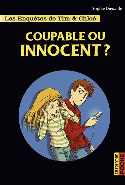 Les enquêtes de Tim & Chloé. Volume 8, Coupable ou innocent ?