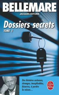 Dossiers secrets. Volume 1,