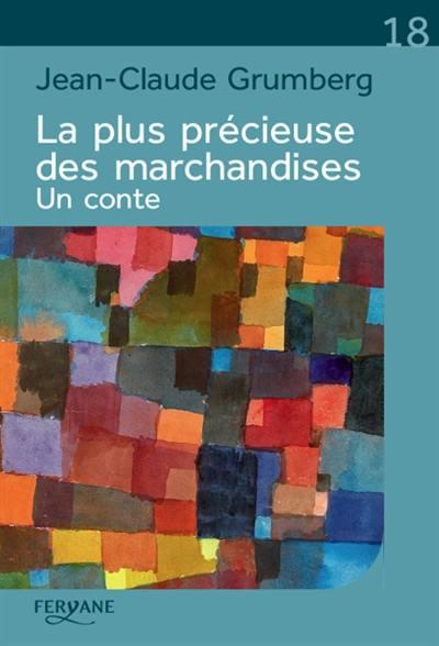 Livre La Plus Precieuse Des Marchandises Ecrit Par Jean Claude Grumberg Feryane Livres En Gros Caracteres