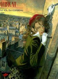 Le vol du corbeau. Volume 1,