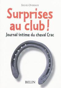 Journal intime du cheval Crac. Volume 2, Surprises au club !