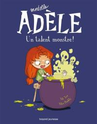 Mortelle Adèle. Volume 6, Un talent monstre !