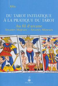 Du tarot initiatique à la pratique du tarot