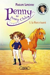 Penny au poney-club. Volume 1, Le pacte d'amitié