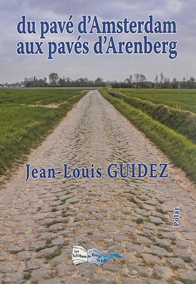 Du pavé d'Amsterdam aux pavés d'Arenberg