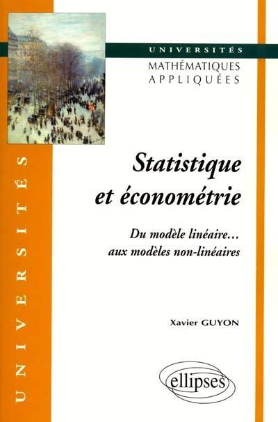 Statistique et économétrie. Du modèle linéaire... aux modèles non linéaires - Xavier Guyon