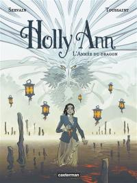 Holly Ann. Volume 4, L'année du dragon