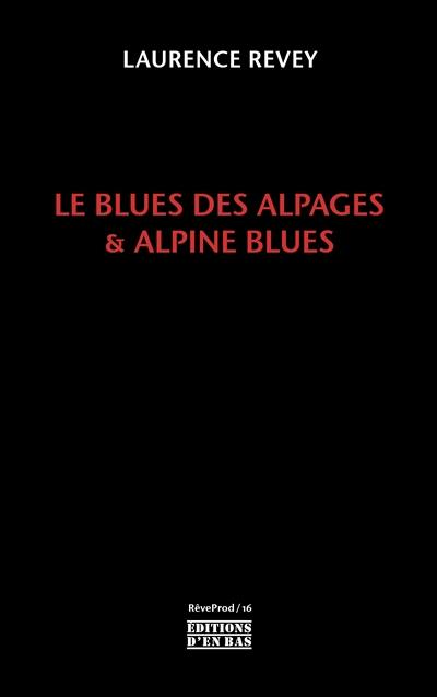 Le blues des alpages & Alpine blues